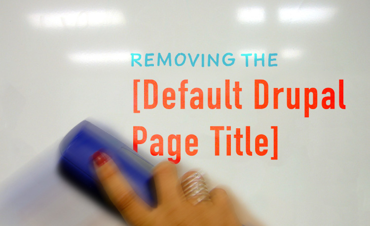 Removing the Default Drupal Page Title the Correct Way