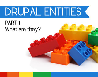 What are Drupal Entities?