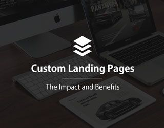 The Benefits of Custom Landing Pages