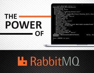 The Power of RabbitMQ