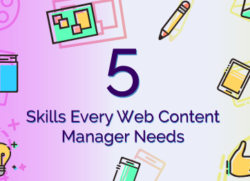 Five Skills Every Web Content Manager Needs (2018 Update)