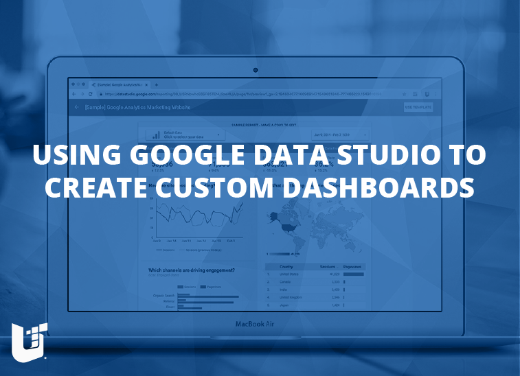 Using Google Data Studio to Create Custom Dashboards | Unleashed Technologies