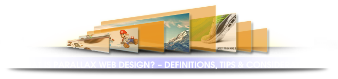 What Is Parallax Web Design? – Definitions, Tips & Considerations