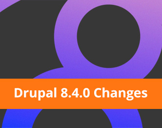 The Biggest Changes In Drupal 8.4.0