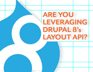 Are You Leveraging Drupal 8's Layout API?