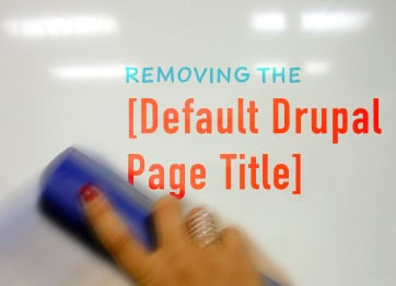 Removing the Default Drupal Page Title